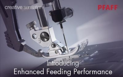 PFAFF Enhanced Feeding Performance